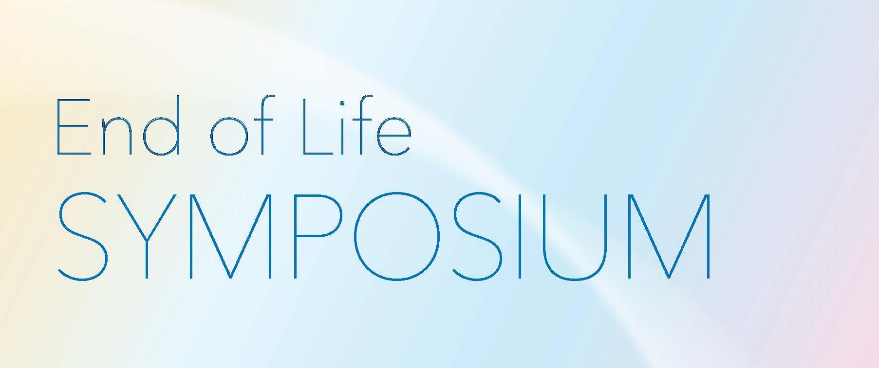 End of Life Symposium